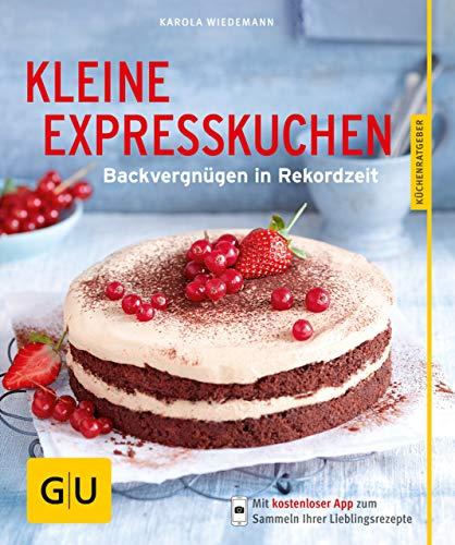 Kleine Expresskuchen: Backvergnügen in Rekordzeit (GU KüchenRatgeber)