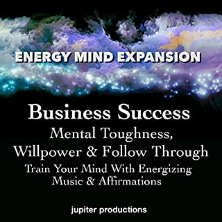 Business Success, Mental Toughness, Willpower & Follow Through cover art