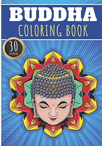 Buddha Coloring Book: Buddah Coloring Book For Adults with 30 Unique Pages to Color on Buddah Statue, Zen Water Designs, Meditation Lotus and Buddhas ... at Home | Unique Spiritual Gift for Buddhist