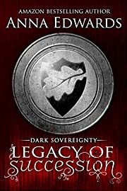 Legacy of Succession (Dark Sovereignty Book 1)