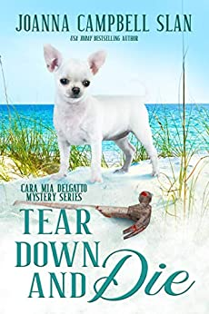 Tear Down and Die: Book #1 in the Cara Mia Delgatto Mystery Series by [Joanna Campbell Slan]