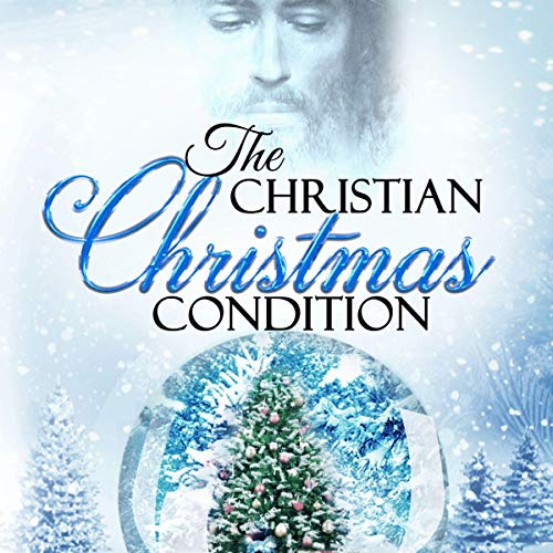 The Christian Christmas Condition Audiobook By Scott Rankin cover art