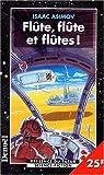 Flûte, flûte et flûtes! et autres nouvelles