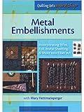 Metal Embellishments: Incorporating Wire, Foil, Metal Sheeting, & More into Fiber Art
