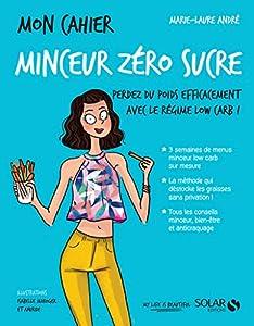 Book's Cover ofMon cahier Minceur zéro sucre