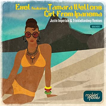 Girl From Ipanema (includes Justin Imperiale & Trinidadiandeep Remixes) [feat. Tamara Wellons]