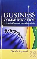 Business Communication: A Streamlined Approach to Business Communication