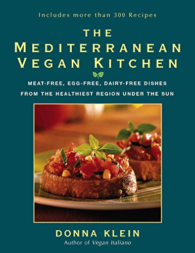 The Mediterranean Vegan Kitchen: Meat-Free, Egg-Free, Dairy-Free Dishes from the Healthiest Region Under the Sun: A Vegan Cookbook
