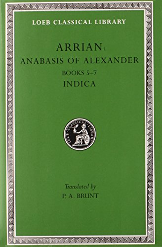 Anabasis of Alexander, Volume II: Books 5-7. Indica: Bks.5-7 v. 2 (Loeb Classical Library *CONTINS TO info@harvardup.co.uk)