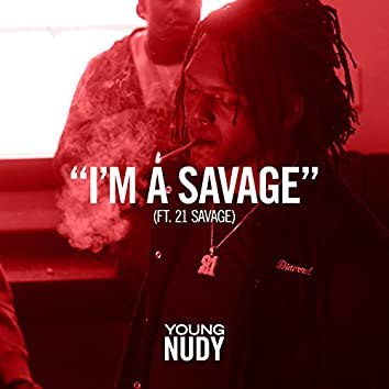 I'm A Savage (feat. 21 Savage)