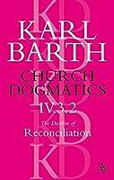 Church Dogmatics the Doctrine of Reconciliation: Jesus Christ, the True Witness