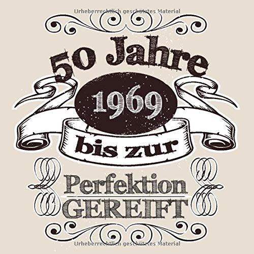 50 Jahre 1969 Bis Zur Perfektion Gereift Cooles Geschenk Zum 50 Geburtstag Geburtstagsparty Gästebuch Eintragen Von Wünschen Und Sprüchen Lustig 120