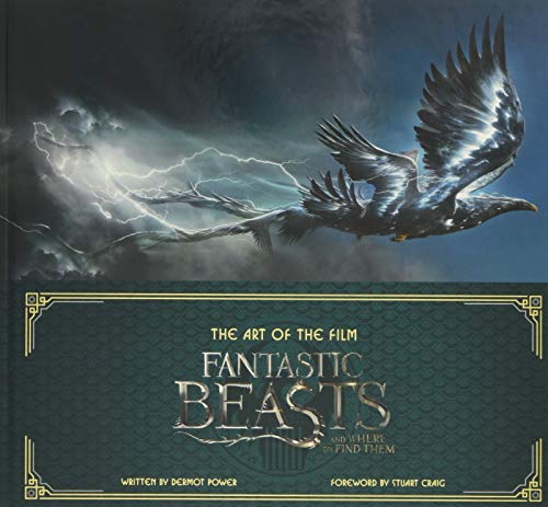 Art Of The Film. Fantastic Beasts And Where To Find Them: The Art of the Film (Fantastic Beasts Movie Tie-In Books)