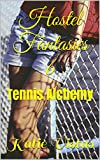 Hostel Fantasies 6: Tennis Alchemy (Addictive Lesbian Novelettes) (English Edition)