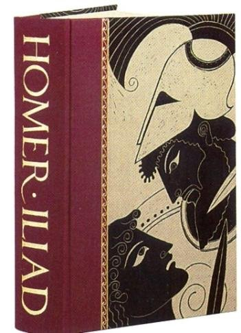 Homer's Iliad , trans. by Robert Fagles (Folio Society 1997)