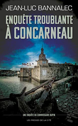 Enquête troublante à Concarneau: Une enquête du commissaire Dupin