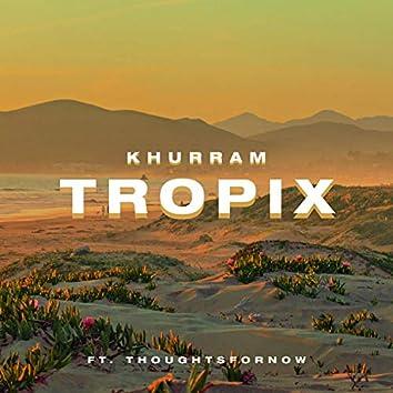 Tropix (feat. thoughtsfornow)