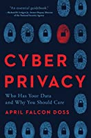 Cyber Privacy: Who Has Your Data and Why You Should Care