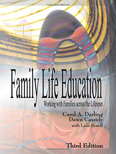 Compare Textbook Prices for Family Life Education: Working with Families across the Lifespan, Third Edition 3 Edition ISBN 9781478611431 by Carol A. Darling,Dawn Cassidy,with Lane Powell