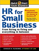 HR for Small Business: From Hiring to Firing and Everything In Between (Quick Start Your Business)