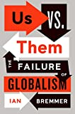 Us Vs Them: The Failure of Globalism