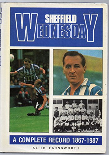 Sheffield Wednesday Football Club: A Complete Record, 1867-1987
