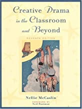 Creative Drama in the Classroom and Beyond (7th Edition)
