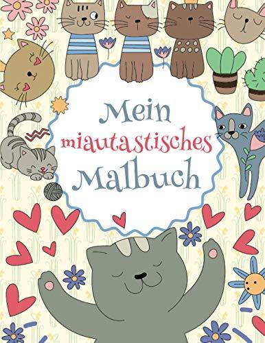 Mein miautastisches Malbuch: Das wunderschöne Katzen-Malbuch für Kinder ab 8 Jahren zum Ausmalen und Entspannen.