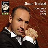 Piano Works by Schubert, Bach & Liszt by Simon Trp?eski