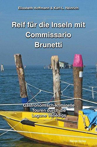 Reif für die Inseln mit Commissario Brunetti: Gastronomisch-kriminelle Touren durch die Lagune Venedigs