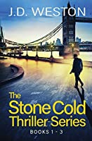 The Stone Cold Thriller Series Books 1 - 3: A Collection of British Action Thrillers (The Stone Cold Thriller Boxset)