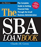 The SBA Loan Book 3rd Edition (SBA Loan Book: The Complete Guide to Getting Financial Help)