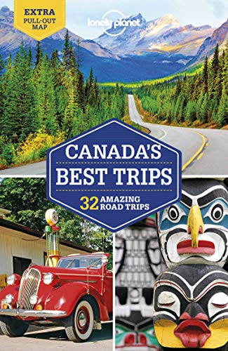 Lonely Planet Canada''s Best Trips (Trips Country)