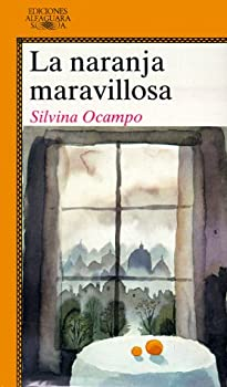La Naranja Maravillosa/ the Marvelouse Orange 8420436763 Book Cover