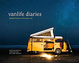 Vanlife Diaries: Finding Freedom on the Open Road (TEN SPEED PRESS)