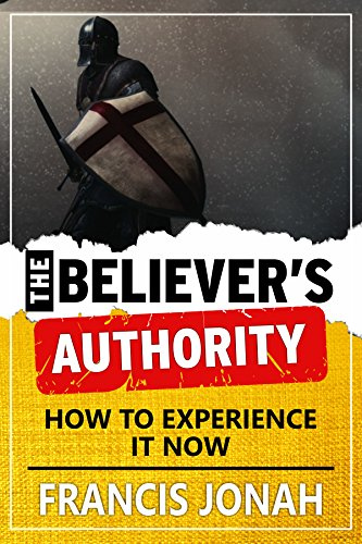 The Believer's Authority: Power and Authority of The Believer: How To Experience It Now (Victory Series Book 1) (English Edition)