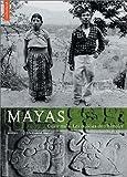 Mayas. Guatemala, les oubliés de l'histoire
