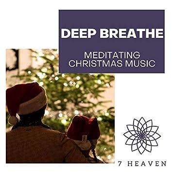 Deep Breathe - Meditating Christmas Music