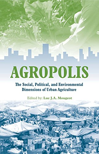 Agropolis The Social Political And Environmental Dimensions Of Urban Agriculture Kindle Edition By Mougeot Luc J A Politics Social Sciences Kindle Ebooks Amazon Com