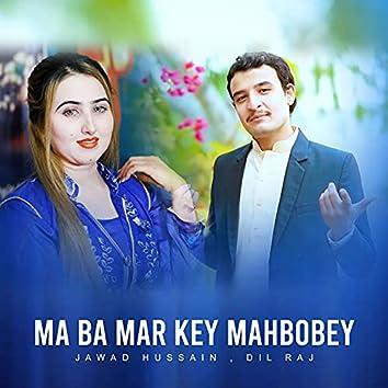 Ma Ba Mar Key Mahbobey