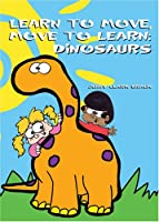Learn to Move, Move to Learn, Dinosaurs [DVD]
