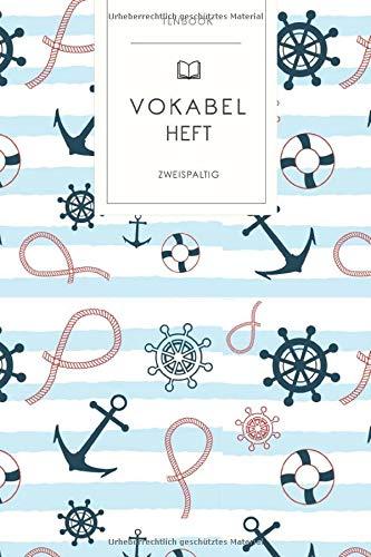 Vokabelheft: Seefahrt Ankerhaken. 2 Spalten. 120 Seiten für Vokabeln mit schönem Design. Soft Cover 6x9 Zoll, ca. DIN A5 15x22cm.