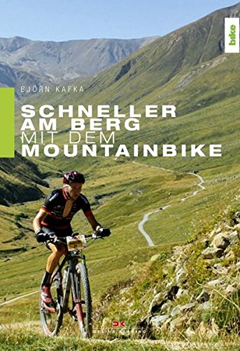 Schneller am Berg mit dem Mountainbike: Bikefitting, Training, Fahrtechnik