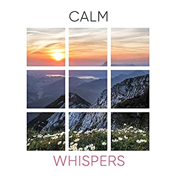 Calm Whispers
