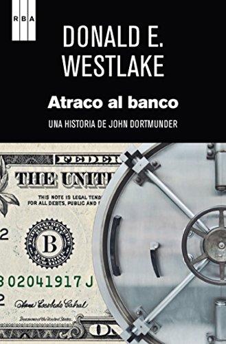 Atraco al banco: Serie John Dortmunder II (NOVELA POLICÍACA