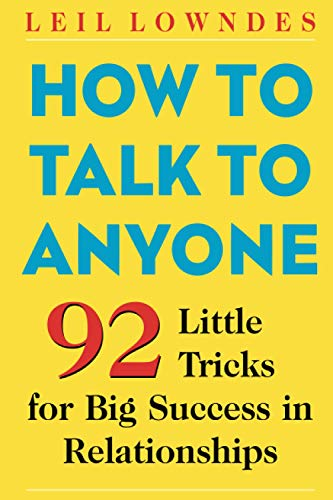 Real Estate Investing Books! - How to Talk to Anyone: 92 Little Tricks for Big Success in Relationships
