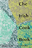 The Irish Cookbook (Includes 480 Home-cooking Recipes)