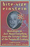 Bite-Size Einstein: Quotations on Just About Everything from the Greatest Mind of the Twentieth Century