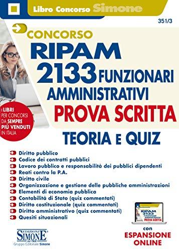 Concorso RIPAM 2133 funzionari amministrativi. Prova scritta. Teoria e quiz. Con espansione online. Con software di simulazione