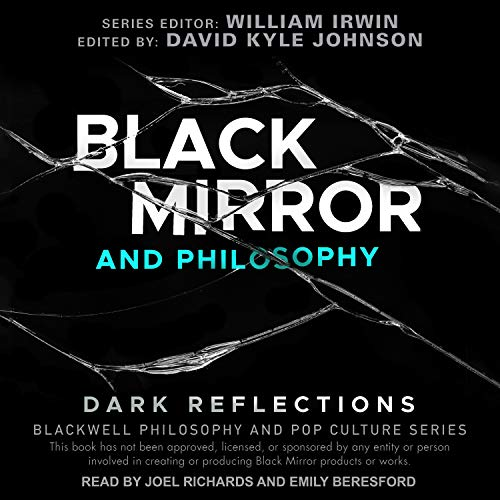 Black Mirror and Philosophy: Dark Reflections cover art